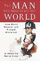 The Man Who Tried to Buy the World: Jean-Marie Messier and Vivendi Universal (精装)