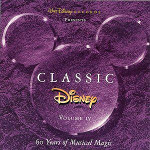 Classic Disney, Vol. 4: 60 Years of Musical Magic