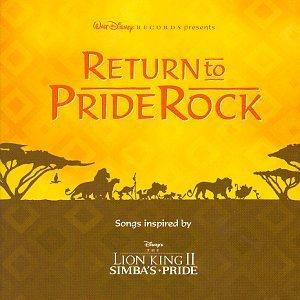 Return To Pride Rock: Songs Inspired By Disney's The Lion King II - Simba's Pride