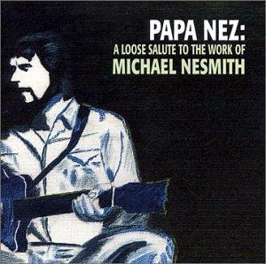 Papa Nez: A Loose Salute to the Work of Michael Nesmith