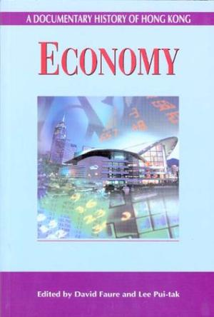 Economy (A Documentary History of Hong Kong)