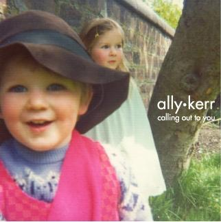 Ally Kerr - Calling Out To You