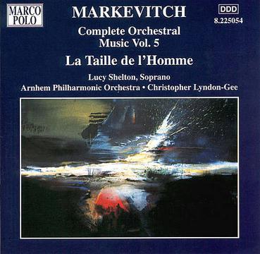 MARKEVITCH: Orchestral Music, Vol. 5 - La Taille de l'Homme