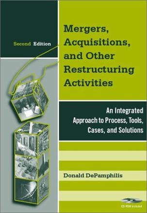 Mergers, Acquisitions, and Other Restructuring Activities, Second Edition
