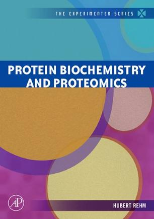 Protein Biochemistry and Proteomics (The Experimenter Series)