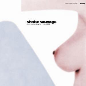 Shake Sauvage: French Soundtracks, 1968-1973