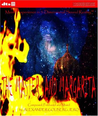 THE MASTER AND MARGARITA - Music Experience in 3-Dimensional Sound Reality TM, DTS 24/96 Surround Audio DVD