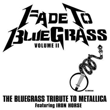 Fade to Bluegrass: The Bluegrass Tribute to Metallica, Vol. 2