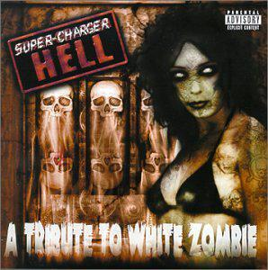 Tribute to White Zombie: Super Charger Hell
