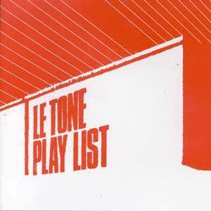 Le Tone.Play List