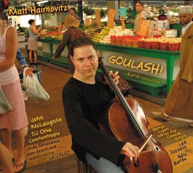 Matt Haimovitz: Goulash