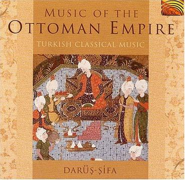 Music of the Ottoman Empire: Turkish Classical Music