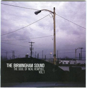 Birmingham Sound: The Soul of Neal Hemphill Vol 1