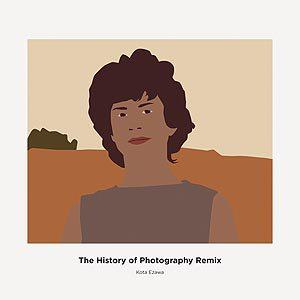 The History of Photography Remix