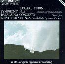 Eduard Tubin: Symphony No. 1 in C minor (1931-34) / Concerto for Balalaika & Orchestra (1964) / Music for Strings (1962-63)