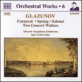 GLAZUNOV: Carnaval / Spring / Salome / Waltzes