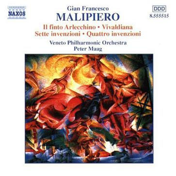 Malipiero: Inventioni; Il Finto Arllechino; Vivaldiana