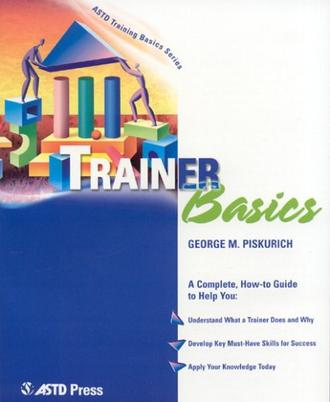 Trainer Basics (ASTD Training Basics Series)