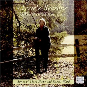 Love's Seasons: Songs of Mary Howe and Robert Ward