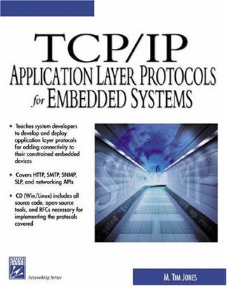 TCP/IP Application Layer Protocols for Embedded Systems (With CD-ROM) (Networking Series)
