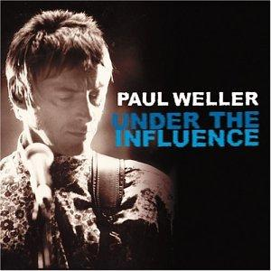 Paul Weller: Under the Influence