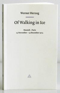 Of Walking in Ice: Munich-Paris, 11/23 to 12/14, 1974