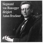 Siegmund von Hausegger dirigiert Anton Bruckner