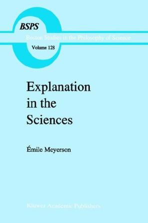 Explanation in the Sciences (Boston Studies in the Philosophy of Science)