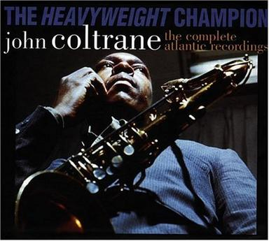 The Heavyweight Champion: The Complete Atlantic Recordings of John Coltrane (Incl: 7 CD's; 72 Pg. Hd.C. Book)