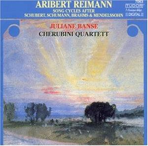 Aribert Reimann: Song Cycles after Schubert, Schumann, Brahms & Mendelssohn