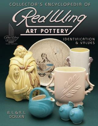 Collectors Encyclopedia of Red Wing Art Pottery