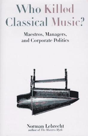 Who Killed Classical Music?