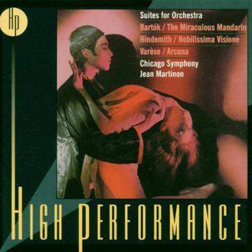 Bartok: The Miraculous Mandarin / Hindemith: Nobilissima Visione / Varese: Arcana