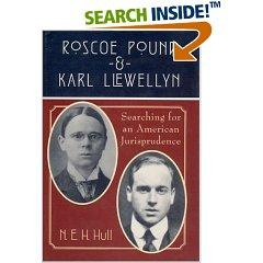 Roscoe Pound and Karl Llewellyn: Searching for an American Jurisprudence