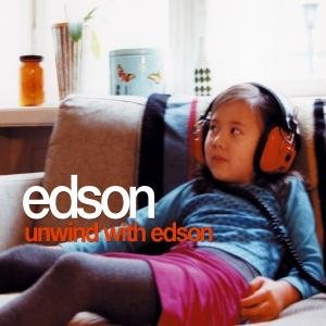Unwind with Edson