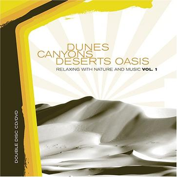 Relaxing with Nature and Music, Vol. 1: Dunes/Canyouns/Deserts Oasis