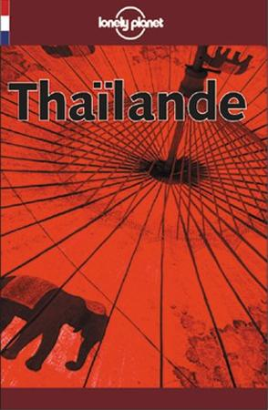 Lonely Planet Thalande/Thailande (Lonely Planet Travel Guides French Edition)