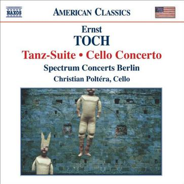 Ernst Toch: Tanz-Suite / Cello Concerto