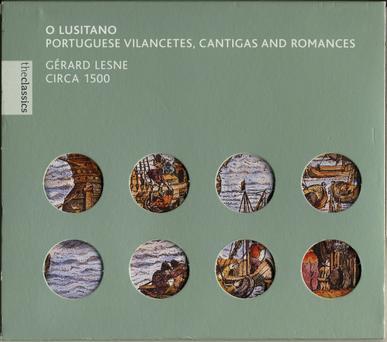 O Lusitano (Portuguese vilancetes, cantigas & romances) / Lesne, Hadden, Circa 1500