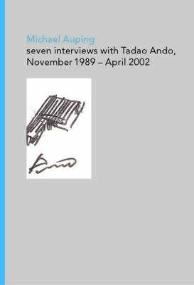 Modern Art Museum of Fort Worth Seven Interviews with Tadao Ando