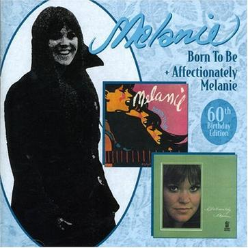 Born to Be/Affectionately Melanie