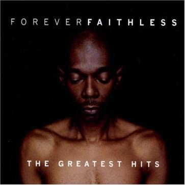 Forever Faithless (The Best of)