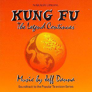 Kung Fu: The Legend Continues - Soundtrack To The Popular Television Series