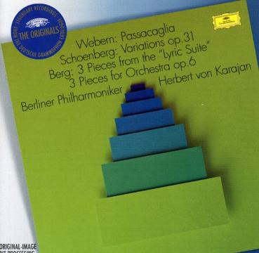 """Webern: Passacaglia / Schoenberg: Variations op. 31 / Berg: 3 Pieces from the """"Lyric Suite""""; 3 Pieces for Orchestra op. 6"""