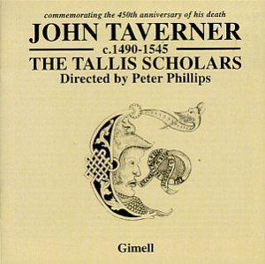The Tallis Scholars: The John Taverner Anniversary Album
