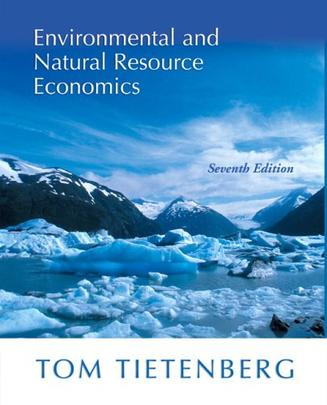 Environmental and Natural Resource Economics (7th Edition)