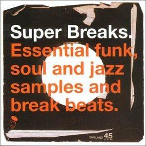 Super Breaks: Essential Funk, Soul, & Jazz Samples and Breakbeats