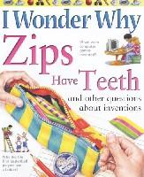 I Wonder Why Zips Have Teeth and Other Questions About Inventions (平装)