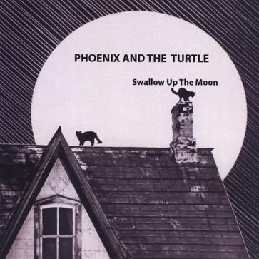 Phoenix and The Turtle - Swallow Up The Moon