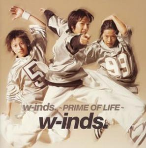 """""""W-Inds.~Prime Of Life~"""""""